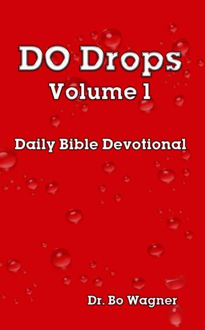 DO Drops: Volume 1 - Daily Bible Devotional
