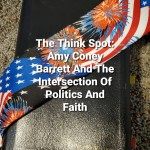 Amy Coney Barrett And The Intersection Of Politics And Faith