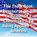 A Discourse On The Criticism Of 2 Chronicles 7:14 Being Applied To America