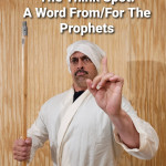 A Word From/For The Prophets