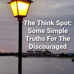 Some Simple Truths For The Discouraged